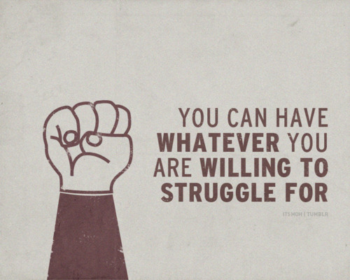 What are you willing to struggle for